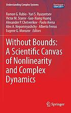 Without bounds : a scientific canvas of nonlinearity and complex dynamics