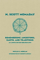 N. Scott Momaday : remembering ancestors, earth, and traditions : an annotated bio-bibliography