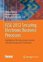 ISSE 2012 securing electronic business processes : highlights of the Information Security Solutions Europe 2012 Conference