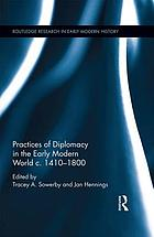Practices of Diplomacy in the Early Modern World c.1410-1800.