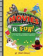 Movies r fun! : a collection of Cinematic classics for the Pre-(Film) School Cinephile