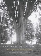 Republic of shade : New England and the American elm