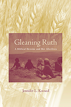 Gleaning Ruth : a biblical heroine and her afterlives