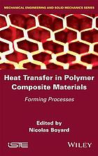 Heat transfers in polymer composite materials : forming processes