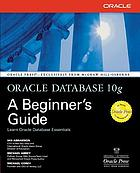 Oracle Database 10g : a beginner's guide