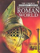 The Usborne Internet-linked encyclopedia of the Roman world