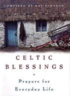 Celtic blessings : prayers for everyday life