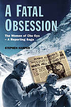 A fatal obsession : the women at Cho Oyu - a reporting saga
