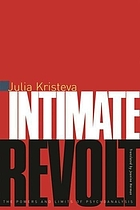 Intimate revolt : the powers and the limits of psychoanalysis
