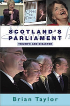 Scotland's Parliament : triumph and disaster
