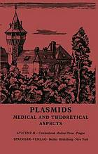 Plasmids : Medical and theoretical aspects
