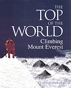 The top of the world : climbing Mount Everest
