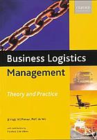 Business logistics management : theory and practice