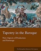 Tapestry in the Baroque : new aspects of production and patronage