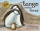 Tango : the true story of the very first chinstrap penguin to have two daddies