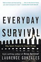 Everyday survival : why smart people do stupid things