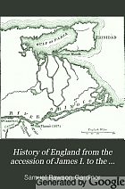 History of England from the accession of James I. to the outbreak of the civil war, 1603-1642;