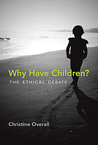 Why have children? : the ethical debate