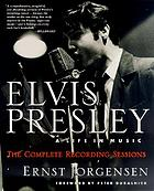 Elvis Presley : a life in music : the complete recording sessions