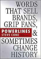 Powerlines : words that sell brands, grip fans, and sometimes change history