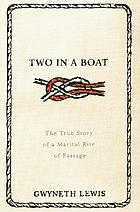 Two in a boat : the true story of a marital rite of passage