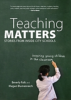 Teaching matters : stories from inside city schools