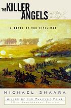 The killer angels : a novel of the civil war