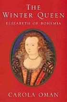 The winter queen : Elizabeth of Bohemia