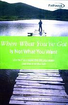 When what you've got is not what you want : use NLP to create the life you want and live it to the full
