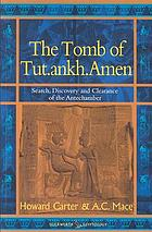 The tomb of Tut.ankh.Amen. Vol. 1, Search, discovery and the clearance of the Antechamber