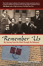 Remember us : my journey from the shtetl through the Holocaust