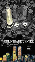 World Trade Center : the challenge of the future
