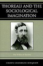 Thoreau and the Sociological Imagination: The Wilds of Society cover image