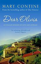 Dear Olivia : an Italian journey of love and courage