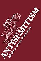 Living with antisemitism : the Jewish response in the modern period