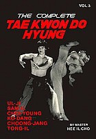 The complete tae kwon do hyung. . Vol. 3