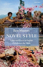 Novel style : ethics and excess in English fiction since the 1960s