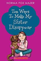 Ten ways to make my sister disappear