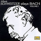 Schweitzer plays Bach. Vol. I.