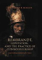 Rembrandt, reputation, and the practice of connoisseurship