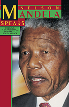 Nelson Mandela speaks : forging a Democratic, nonracial South Africa