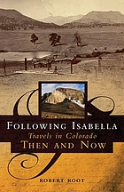 Following Isabella : travels in Colorado then and now