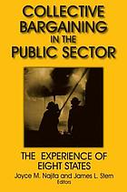 Collective bargaining in the public sector : the experience of eight states