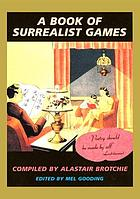 A book of surrealist games : including the little surrealist dictionary