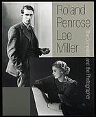 Roland Penrose, Lee Miller : the surrealist and the photographer; [on the occasion of the Exhibition The Surrealist and the Photographer: Roland Penrose and Lee Miller held at the Dean Gallery and the Scottish National Gallery of Modern Art, Edinburgh from 19 May to 9 September 2001]
