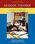 School finance : a policy perspective by  Allan Odden