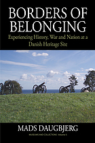 Borders of belonging : experiencing history, war and nation at a Danish heritage site