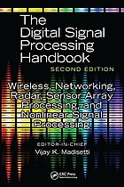 The digital signal processing handbook. Wireless, networking, radar, sensor array processing, and nonlinear signal processing
