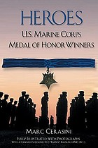 Heroes : U.S. Marine Corps Medal of Honor winners
