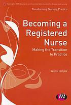 Becoming a registered nurse : making the transition to practice